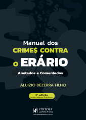 Manual dos Crimes contra o Erário  - Anotados e Comentados